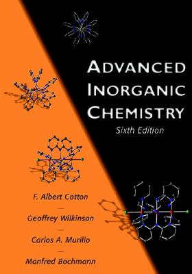 Advanced Inorganic Chemistry By Cotton, F. Albert (EDT)/ Grimes, Russell N. (EDT)