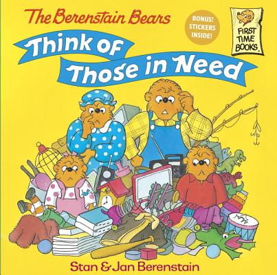 The Berenstain Bears Think of Those in Need By Berenstain, Stan/ Berenstain, Jan