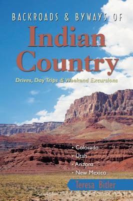 Backroads & Byways of Indian Country By Bitler, Teresa
